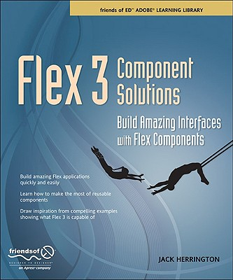 Flex 3 Component Solutions By Herrington, Jack